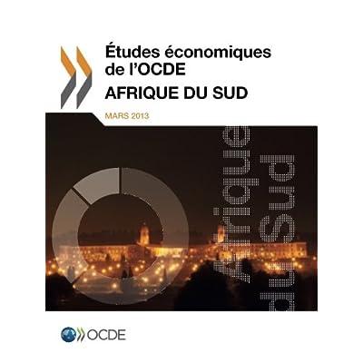 Études économiques de l'Ocde : Afrique du Sud 2013: Edition 2013