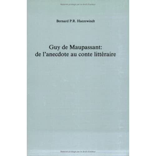 Guy de Maupassant : de l'anecdote au conte littéraire