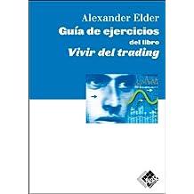 Guia De Ejercicios Del Libro Vivir Del Trading (Economía y Negocios)