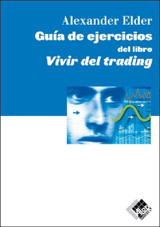 Portada del libro Guia De Ejercicios Del Libro Vivir Del Trading (Economía y Negocios)