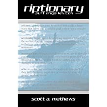 [(Riptionary: Surf Lingo Lexicon)] [Author: Scott A Mathews] published on (March, 2004)