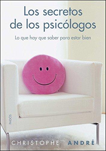 Los secretos de los psicologos: Lo que hay que saber para estar bien (Divulgacion-Autoayuda) por Christophe Andre epub