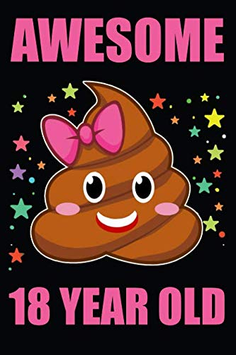 760b7c795c2e Awesome 18 Year Old Poop Emoji: Blank Lined Journal, Notebook, Diary,  Planner Happy Birthday 18 Years Old Gift For Boys And Girls