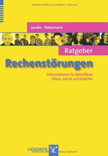 Ratgeber Rechenstörungen: Informationen für Betroffene, Eltern, Lehrer und Erzieher (Ratgeber Kinder- und Jugendpsychotherapie)