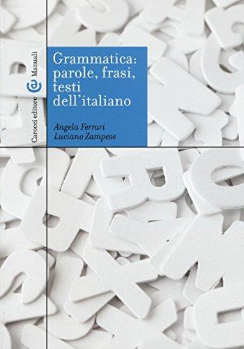 Grammatica: parole, frasi, testi dell'italiano