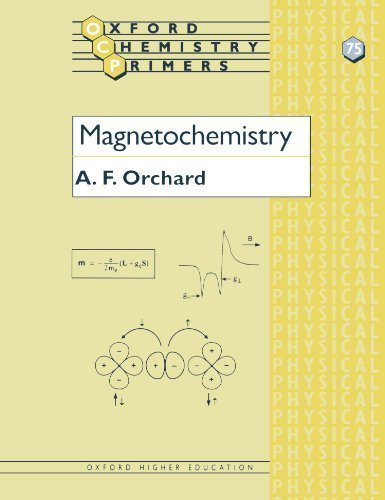 Magnetochemistry: 75 (Oxford Chemistry Primers) by Orchard, A F published by OUP Oxford (2003)