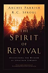 The Spirit of Revival: Discovering the Wisdom of Jonathan Edwards by Archie Parrish (2000-01-02)