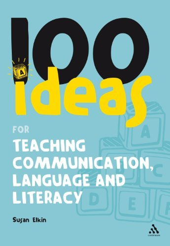100 Ideas for Teaching Communication, Language and Literacy (100 Ideas for the Early Years) by Susan Elkin (2008-02-28)
