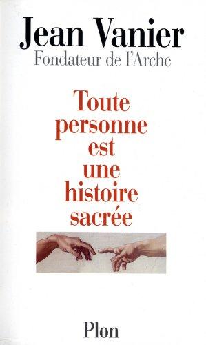 Toute personne est une histoire sacrée par Jean VANIER