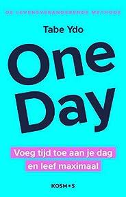 One Day Methode: Voeg tijd toe aan je dag en leef maximaal