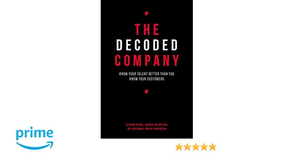 The decoded company know your talent better than you know your the decoded company know your talent better than you know your customers amazon leerom segal aaron goldstein jay goldman rahaf harfoush malvernweather Images