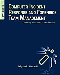 [(Computer Incident Response and Forensics Team Management : Conducting a Successful Incident Response)] [By (author) Leighton Johnson] published on (January, 2014)