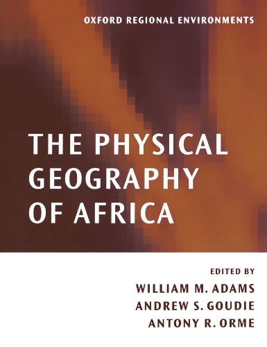 The Physical Geography Of Africa (Oxford Regional Environments)