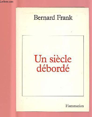 Un siècle débordé par Bernard Frank