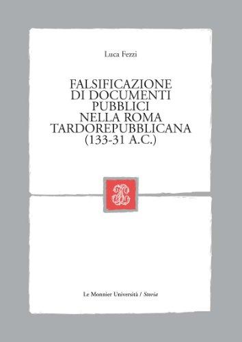 Falsificazione di documenti pubblici nella Roma tardorepubblicana (133-31 a.c.)