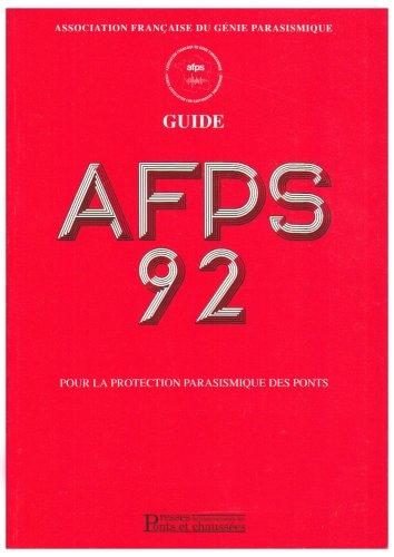 Guide AFPS 92 pour la protection parasismique des ponts par Association française du génie parasismique