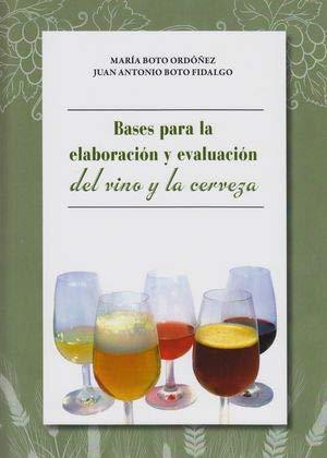 Bases para la elaboración y evaluación del vino y la cerveza