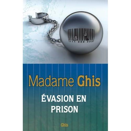 Madame Ghis - Évasion en prison
