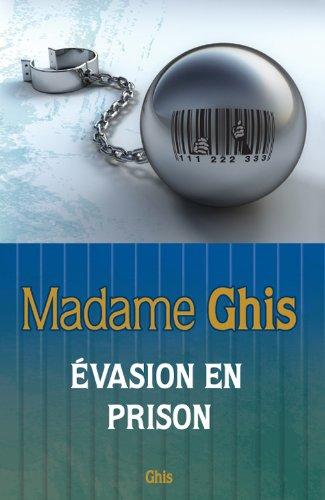 Madame Ghis - Évasion en prison par Ghis