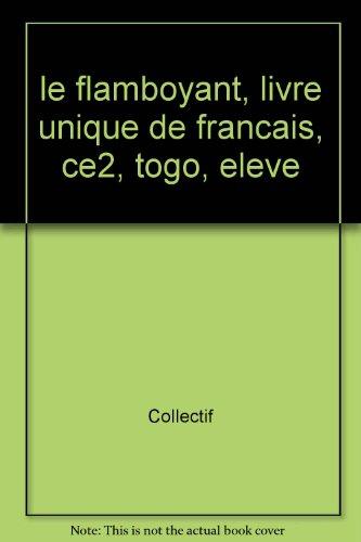 Le Flamboyant, Livre Unique de Français, CE2, Togo, Eleve