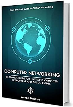 Computer Networking:  Beginner's guide for Mastering Computer Networking and the OSI Model (Computer Networking Series Book 1) by [Nastase, Ramon]