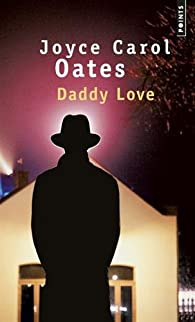 Daddy Love par Joyce Carol Oates