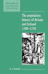 The Population History of Britain and Ireland 1500-1750 (New Studies in Economic and Social History)