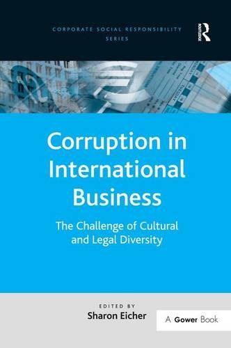 Corruption in International Business: The Challenge of Cultural and Legal Diversity (Corporate Social Responsibility Series)