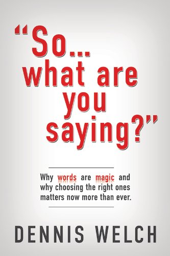 So...what are you saying? (English Edition) por Dennis Welch