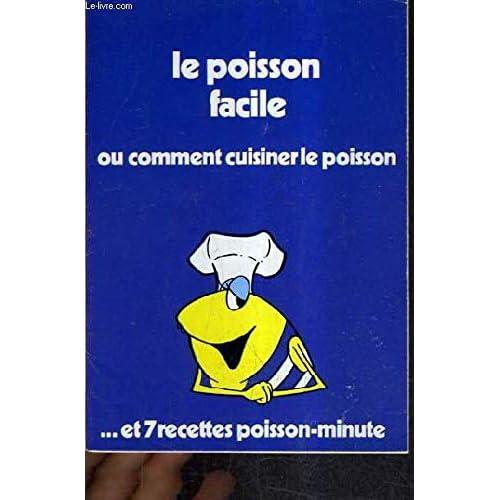 LE POISSON FACILE OU COMMENT CUISINER LE POISSON ET 7 RECETTES POISSON MINUTE - PLAQUETTE DEPLIANTE.