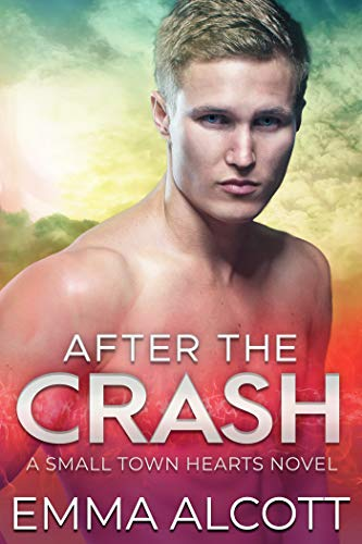 After the Crash: A Small Town Hearts Novel (English Edition) eBook ...