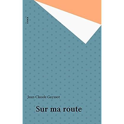 Sur ma route (Essais Documents)