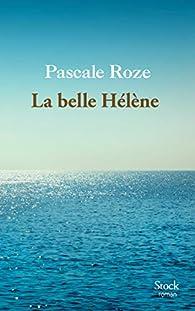 La belle Hélène par Pascale Roze