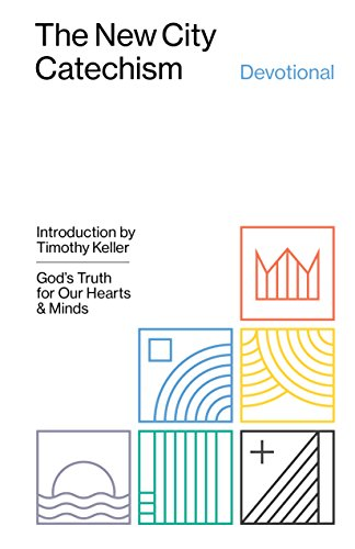 the-new-city-catechism-devotional-gods-truth-for-our-hearts-and-minds-gospel-coalition