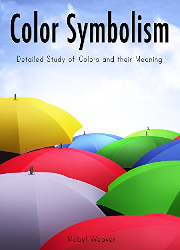 Color Symbolism: Detailed Study of Colors and their Meaning ...