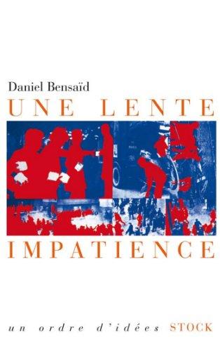 Une lente impatience (Essais - Documents) (French Edition)