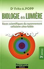 Biologie de la lumière de Fritz Albert Popp