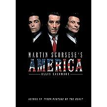 Martin Scorsese's America (PALS-Polity America Through the Lens series) by Ellis Cashmore (1-Nov-2009) Paperback
