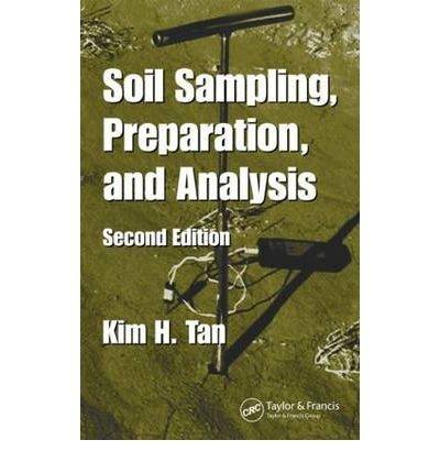 soil-sampling-preparation-and-analysis-by-kim-h-tan-published-june-2005