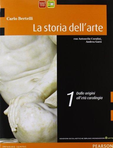 La storia dell'arte. Per le Scuole superiori. Con espansione online: 1