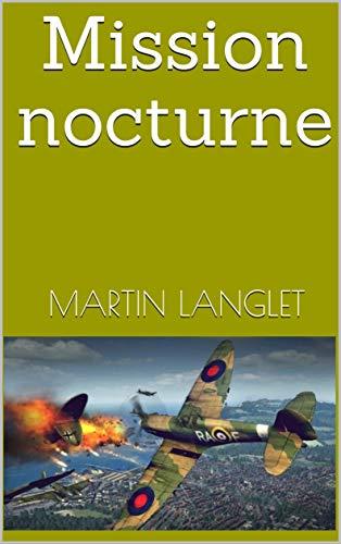 Mission nocturne par Martin Langlet