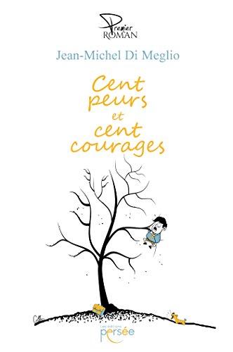 Cent peurs et cent courages