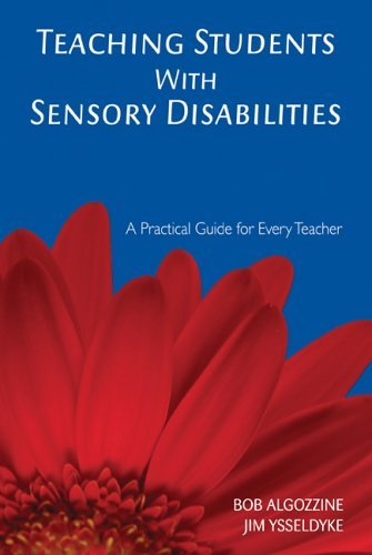 Teaching Students With Sensory Disabilities: A Practical Guide for Every Teacher by Bob Algozzine (2006-06-08)