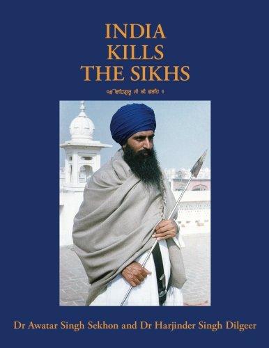 India Kills the Sikhs: 4th edition por Dr Awatar Singh Sekhon