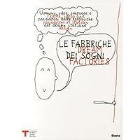 Le fabbriche dei sogni-Dream factories. Quarta Triennale Design Museum