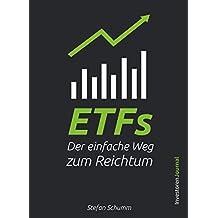 ETFs - Der einfache Weg zum Reichtum: Schritt für Schritt Investieren für den nachhaltigen Vermögensaufbau und finanzielle Freiheit (inkl. Sparplan und Beispiel-Portfolios)