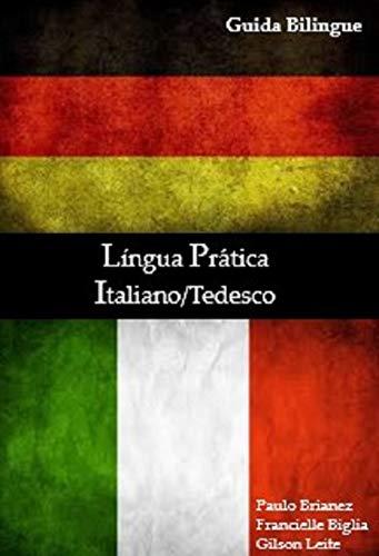 Lingua pratica: italiano / tedesco (Italian Edition)