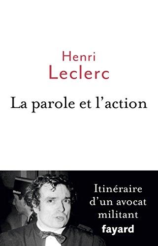 La Parole et l'action : Mémoires d'un avocat militant (Documents)