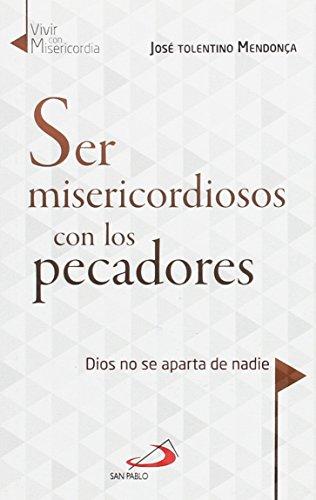 Ser misericordiosos con los pecadores por José Tolentino Mendonça Calaça