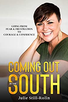 Book cover image for Coming Out in the South: Going from Fear & Frustration to Courage & Confidence